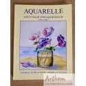 Aquarelle Méthode progressive volume 1